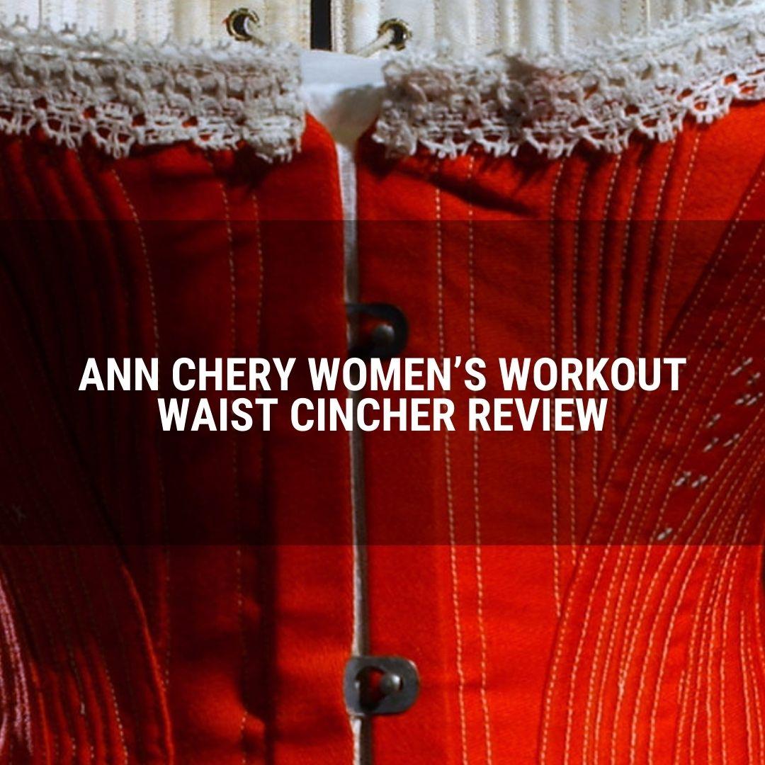 Ann Chery Women's Workout Waist Cincher Review