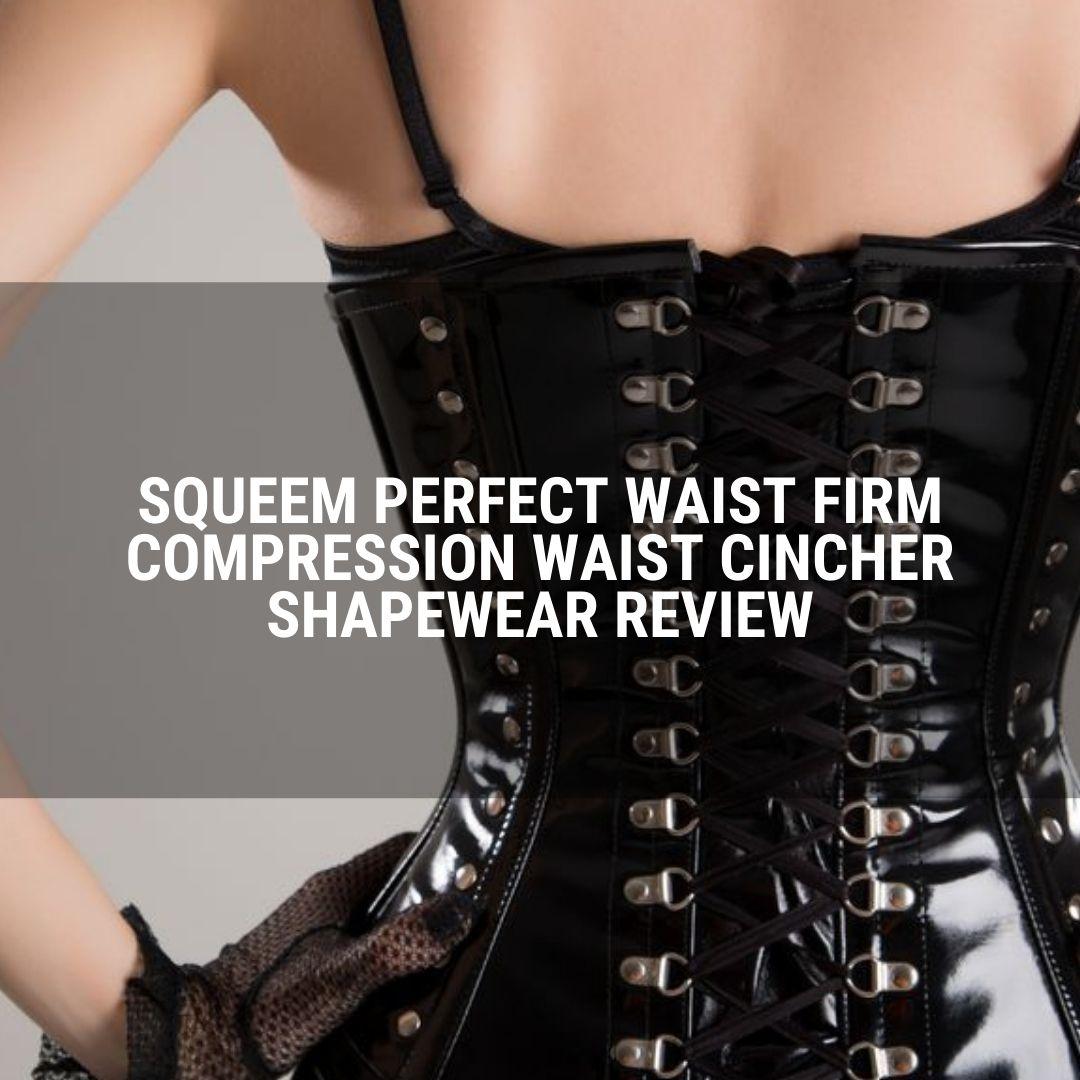 Squeem Perfect Waist Firm Compression Waist Cincher Shapewear Review