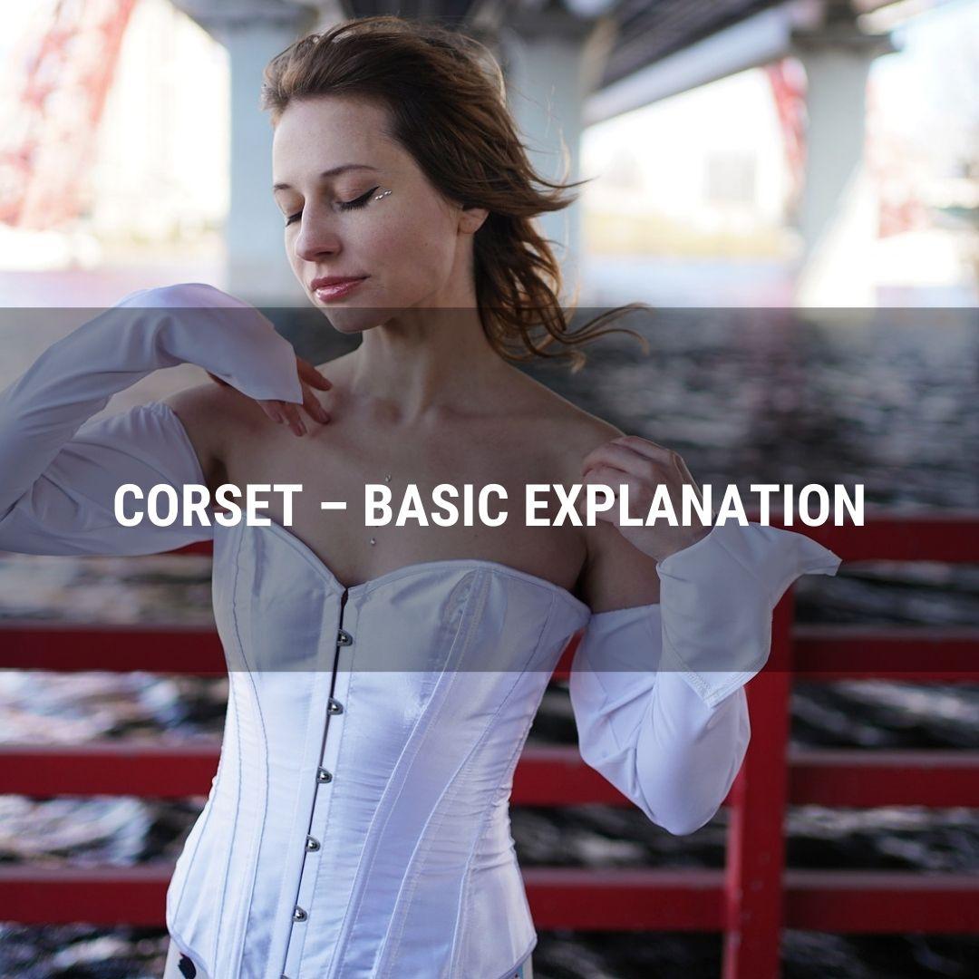 Corset – Basic Explanation