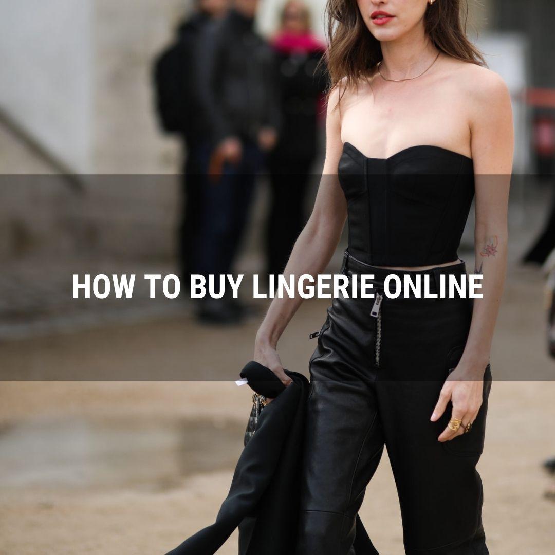 How To Buy Lingerie Online