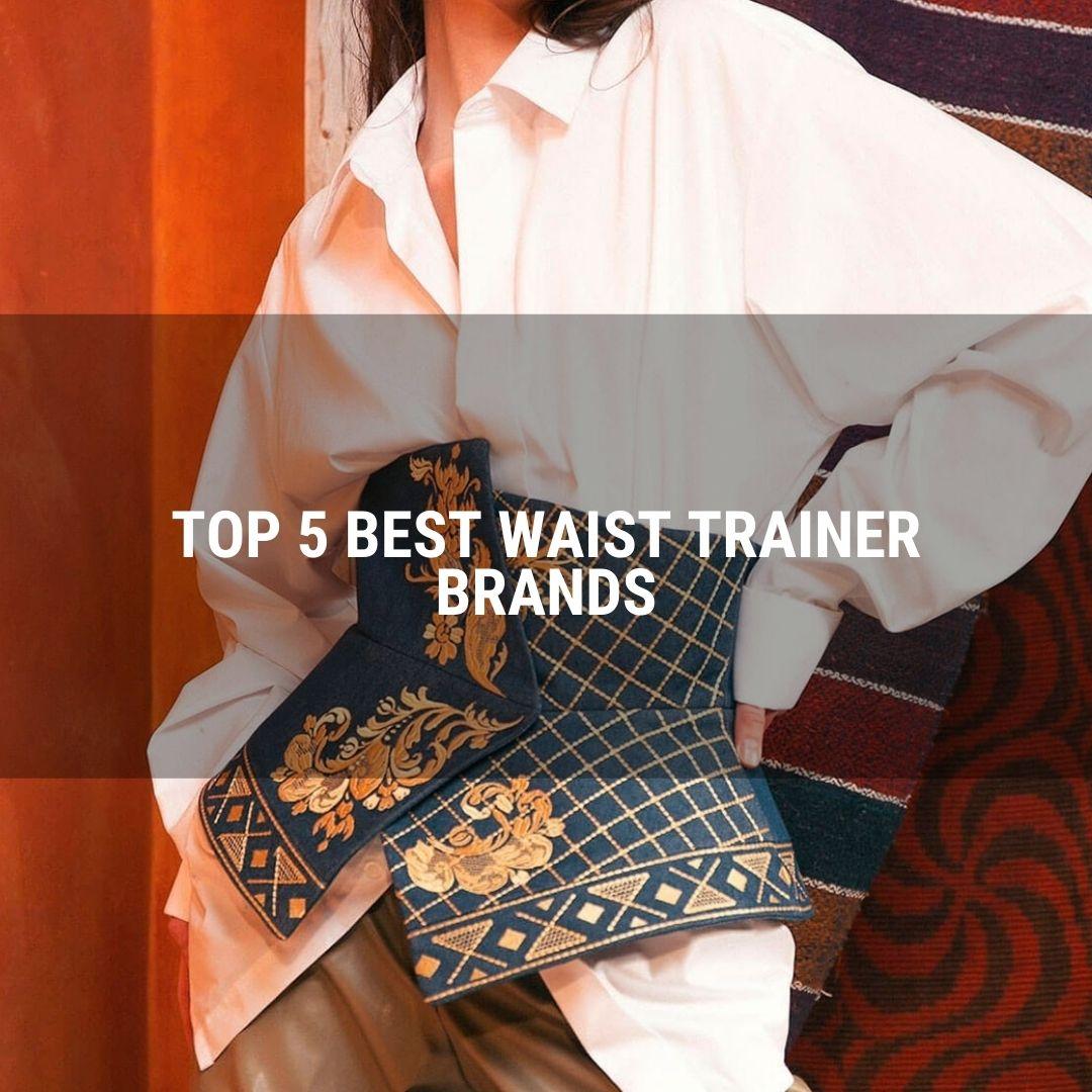 Top 5 Best Waist Trainer Brands