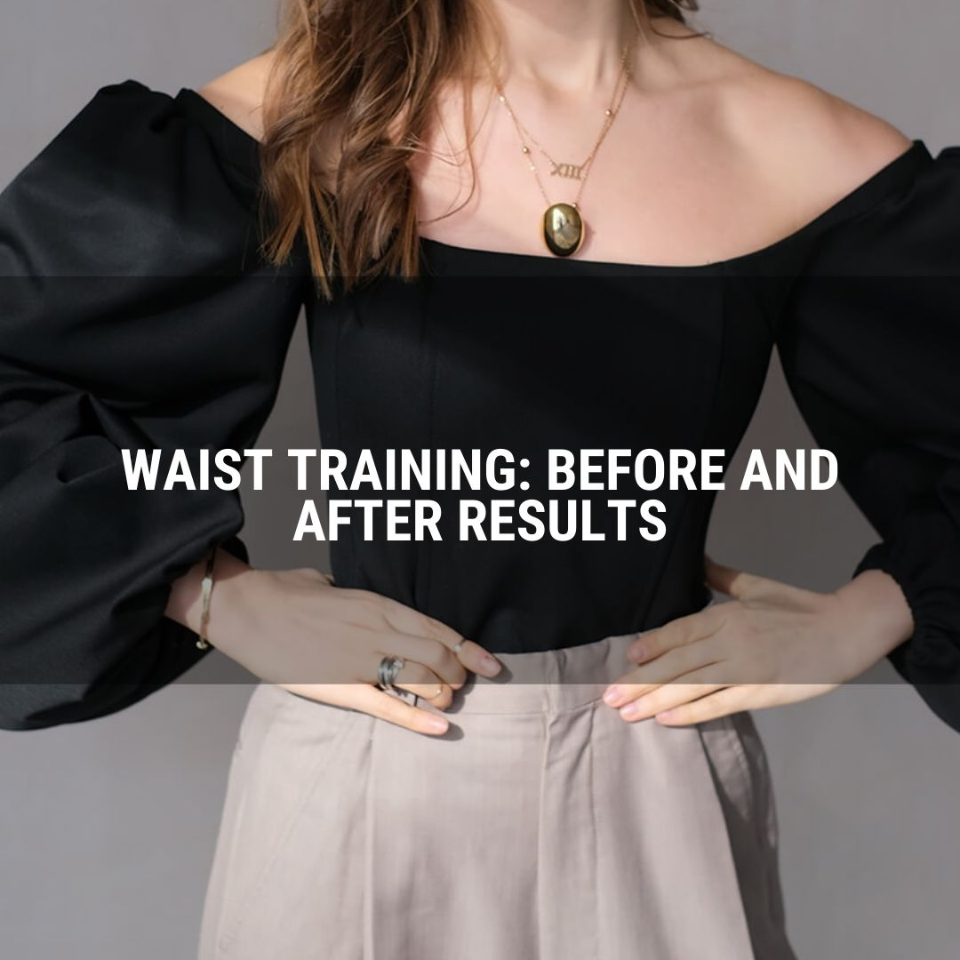 Waist Training: Before and After Results