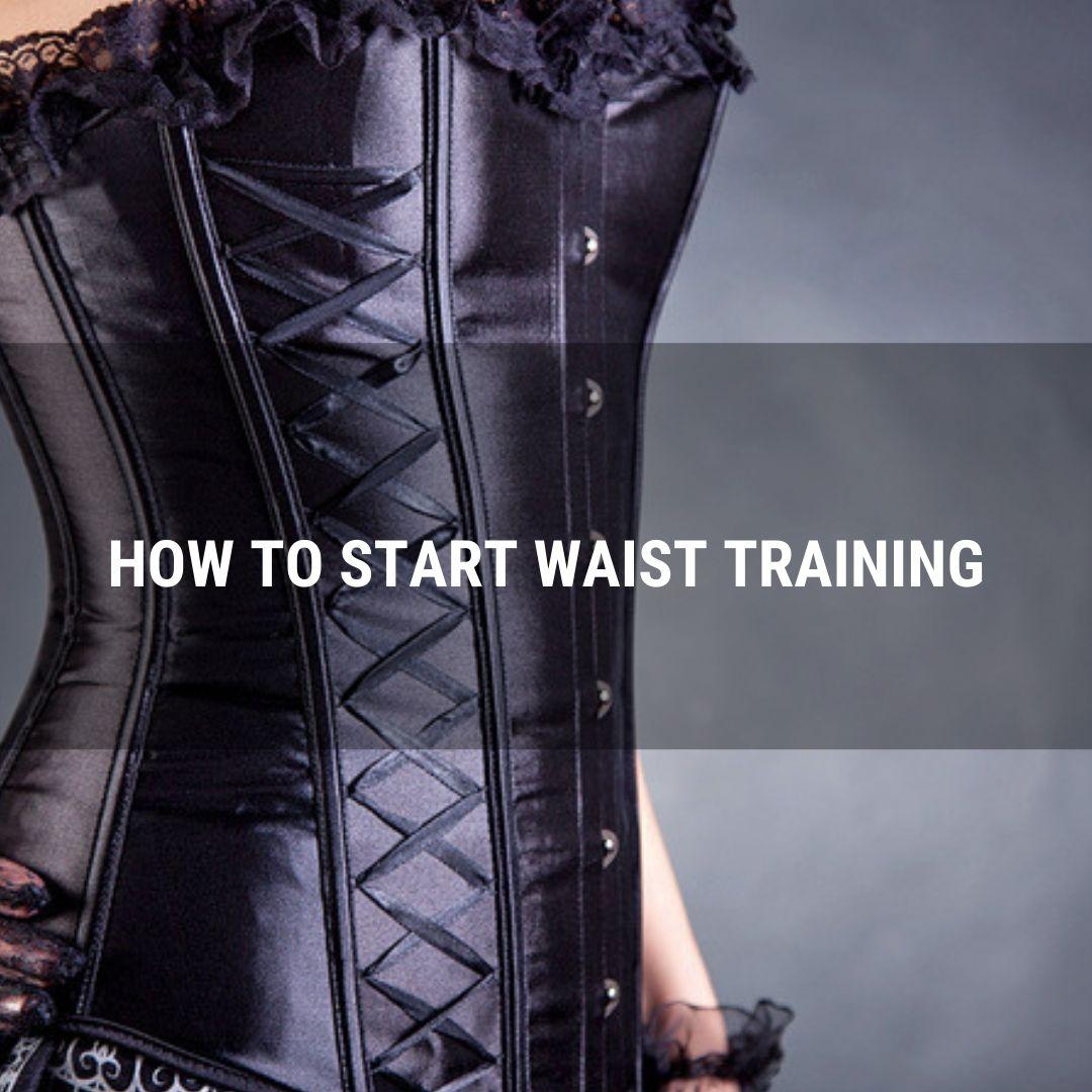 How to Start Waist Training